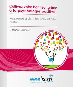 Cultivez votre bonheur grâce à la psychologie positive